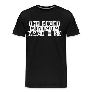 The Right Minimum Wage - Men's Premium T-Shirt