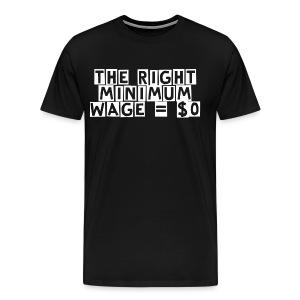 The Right Minimum Wage - Men's Premium T-Shirt