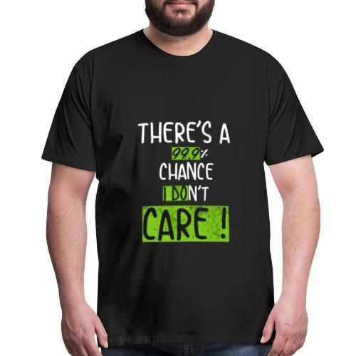 i dont care - Men's Premium T-Shirt