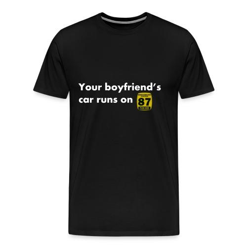 Boyfriends Fuel Preference - Men's Premium T-Shirt