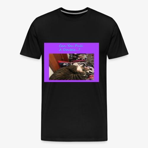 Pull A Double? - Men's Premium T-Shirt