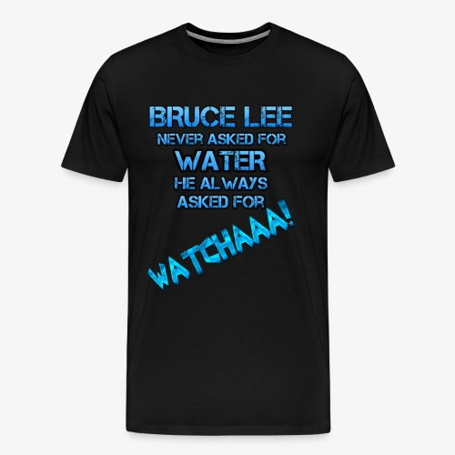Watchaaa! - Men's Premium T-Shirt