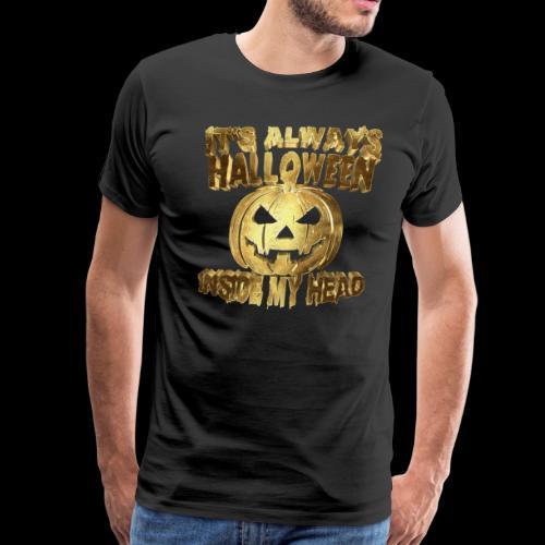Its Always Halloween Inside My Head Golden - Men's Premium T-Shirt