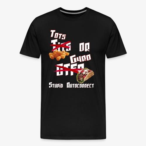 TotsOrGyro - Men's Premium T-Shirt
