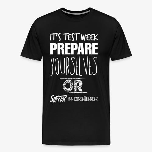 TeacherLife - It's Test Week - Men's Premium T-Shirt