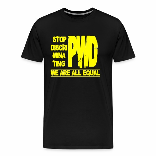 Stop PWD Discrimination - Men's Premium T-Shirt