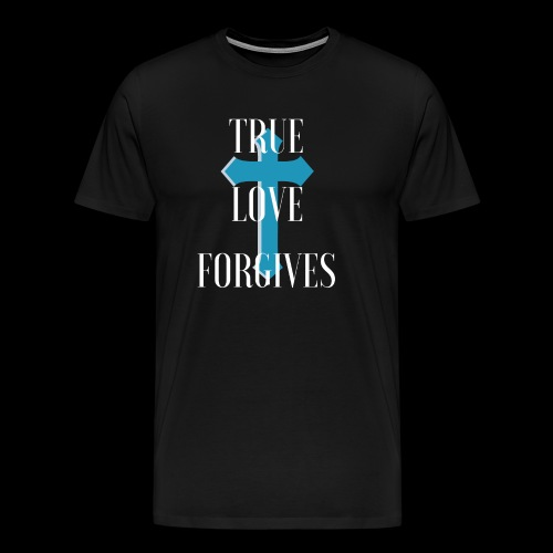 True Love Forgives with Cross T-Shirt - Men's Premium T-Shirt