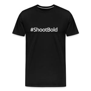 #ShootBold: White Font - Men's Premium T-Shirt