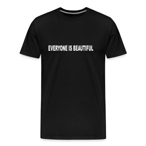 Everyone Is Beautiful - Men's Premium T-Shirt