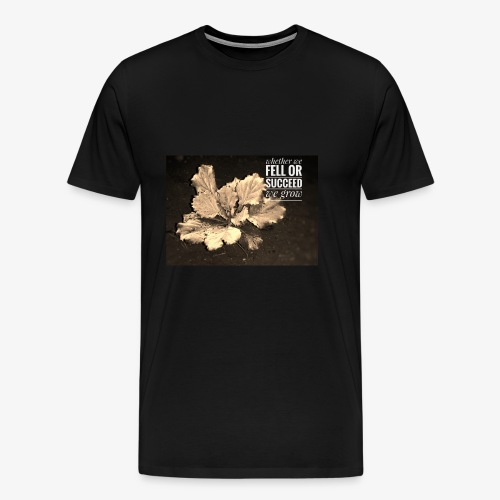 Whether we fell or succeed, we grow - Men's Premium T-Shirt