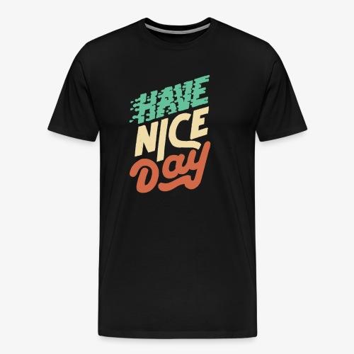 hace nice day - Men's Premium T-Shirt