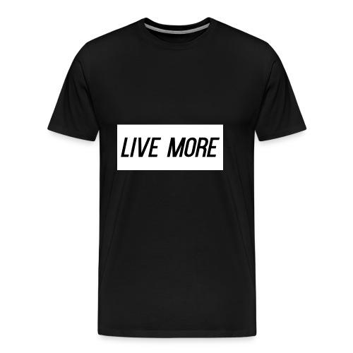 LIVE MORE - Men's Premium T-Shirt