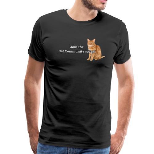 Join Cat Community Today - Men's Premium T-Shirt