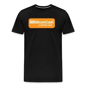 Bitcoin Cash Accepted Here - Men's Premium T-Shirt