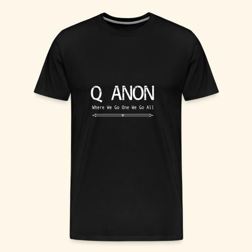 qanon where we go one we go all - Men's Premium T-Shirt