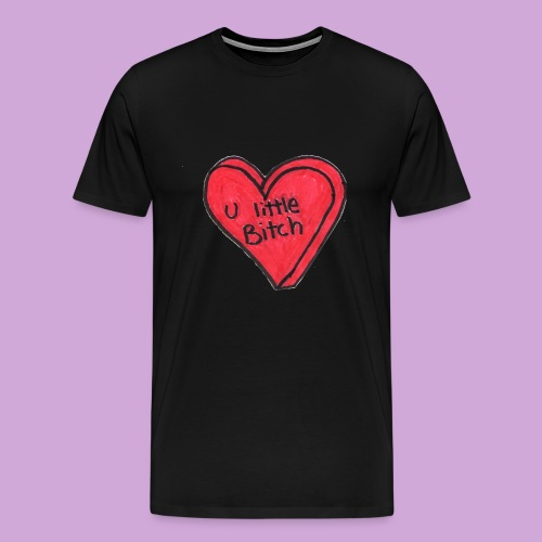 You Little B*tch - Men's Premium T-Shirt