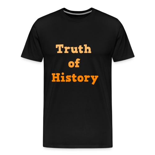 Truth of History - Men's Premium T-Shirt