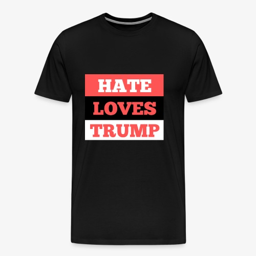 HATE LOVES TRUMP - Men's Premium T-Shirt