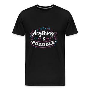 anything is possible - Men's Premium T-Shirt