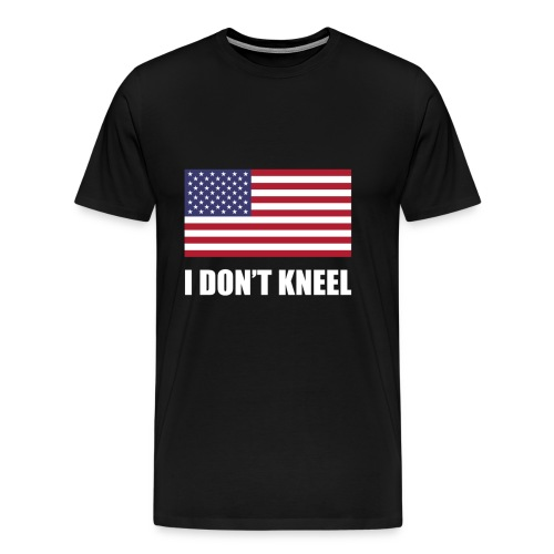 The I Don't Kneel Shirt Limited - Men's Premium T-Shirt
