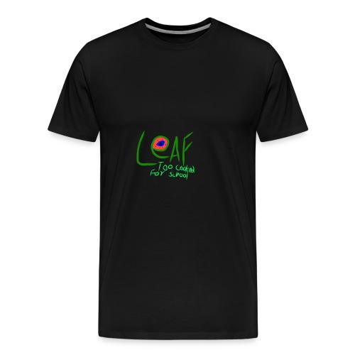 Leaf- Too Cooked For School - Men's Premium T-Shirt
