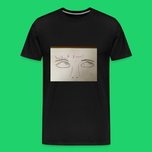 What ever - Men's Premium T-Shirt