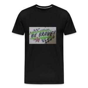 The be brave shirt - Men's Premium T-Shirt