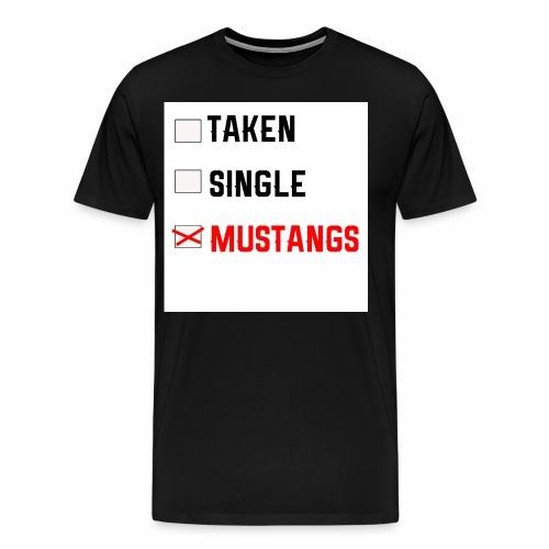 Taken-Single-Mustangs - Men's Premium T-Shirt