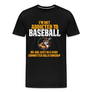 Cool and Funny Baseball T Shirt I'm Not Addicted - Men's Premium T-Shirt