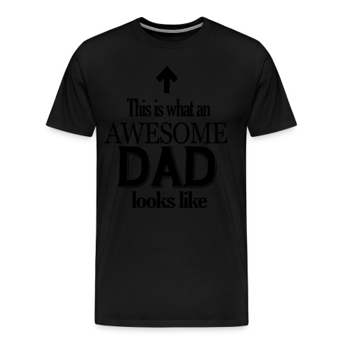 Funny Dad Birthday Gift This is what an Awesome Dad - Men's Premium T-Shirt