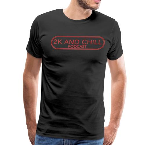 2K and Chill Podcast Red - Men's Premium T-Shirt