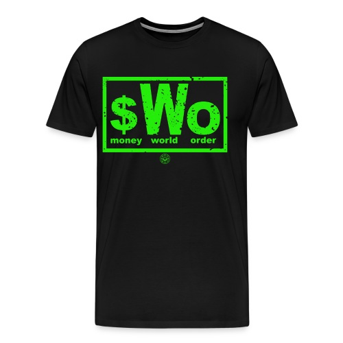 $Wo Money World Order - Men's Premium T-Shirt