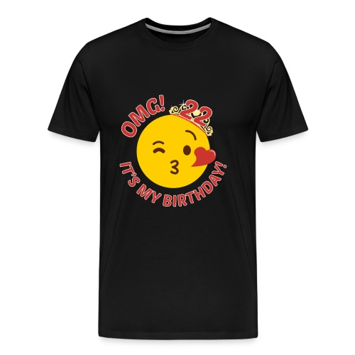 OMG Its My Birthday Cute Princess 22nd Bday - Men's Premium T-Shirt