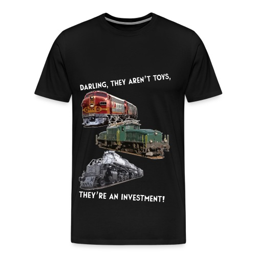 Darling, those aren't toys, they're an investment! - Men's Premium T-Shirt