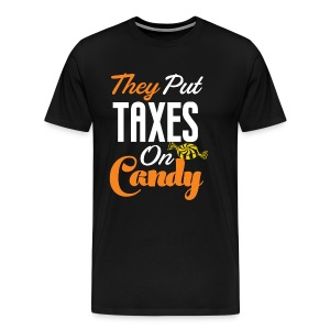 They Put Taxes On Candy! - Men's Premium T-Shirt