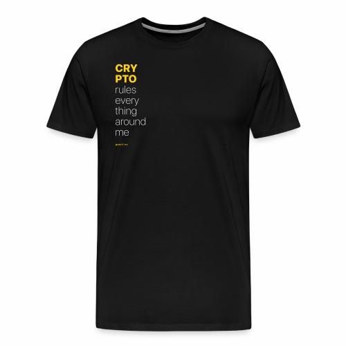 Crypto rules everything around me. - Men's Premium T-Shirt