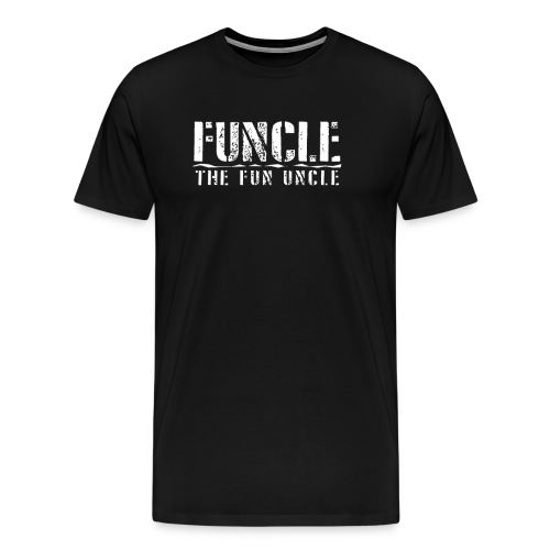 FUNCLE THE FUN UNCLE family joke funny Tshirt - Men's Premium T-Shirt