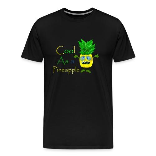 Cool as a pineapple - Men's Premium T-Shirt