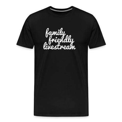 Family Friendly Livestream! - Men's Premium T-Shirt
