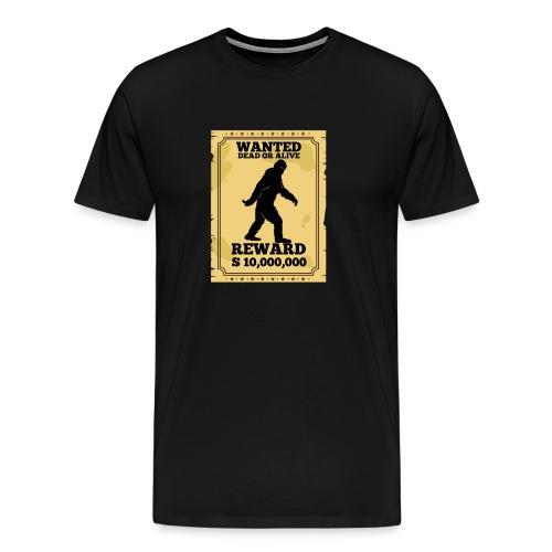 Bigfoot Wanted Dead Or Alive T-Shirt - Men's Premium T-Shirt