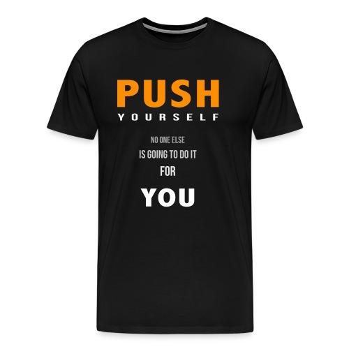 Push yourself - Men's Premium T-Shirt