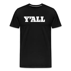 Y'ALL - Men's Premium T-Shirt