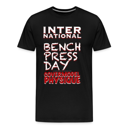 INTERNATIONAL BENCH PRESS DAY - Men's Premium T-Shirt