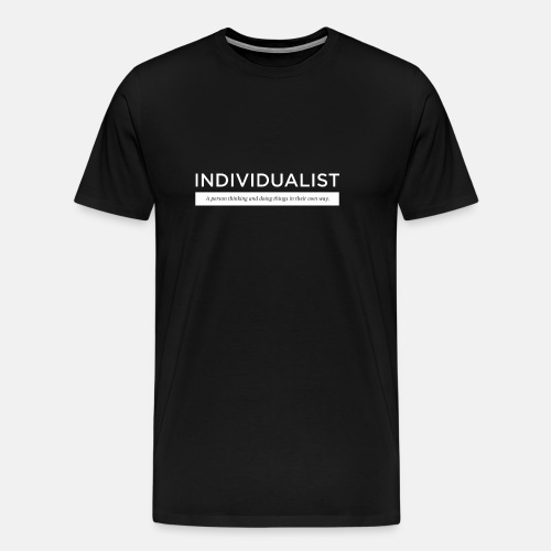 Individualist T-Shirt Black - Men's Premium T-Shirt