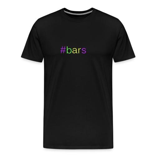 Who got #bars?! - Men's Premium T-Shirt