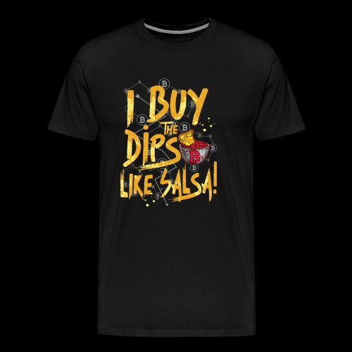 I Buy The Dips Like Salsa - Men's Premium T-Shirt