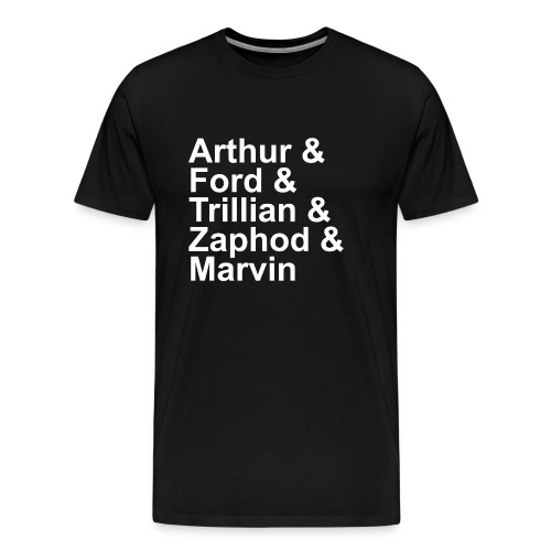 Arthur & Ford & Trillian & Zaphod & Marvin - Men's Premium T-Shirt