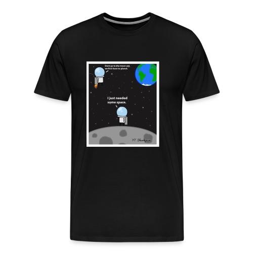Needing some space - Men's Premium T-Shirt