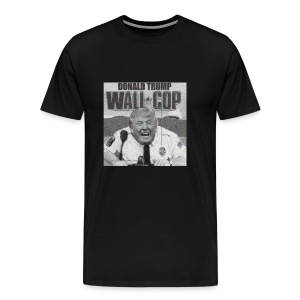 DONALD TRUMP WALL COP - Men's Premium T-Shirt