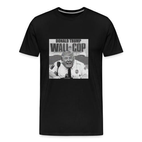 DONALD TRUMP WALL COP - Men's Premium T-Shirt